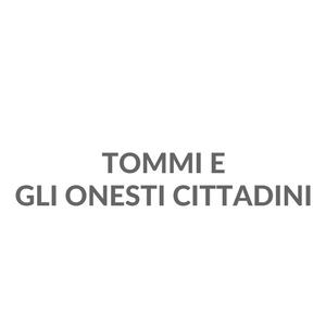 Tommi e gli Onesti Cittadini