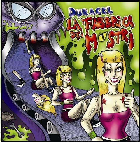 DURACEL LA FABBRICA DEI MOSTRI (2009)