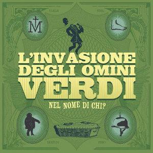 l_ivasione_degli_omini_verdi_-_nel_nome_di_chi 2010