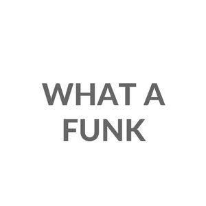 What a Funk